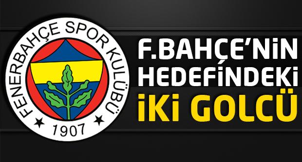 Fenerbahçe'nin hedefindeki iki golcü!