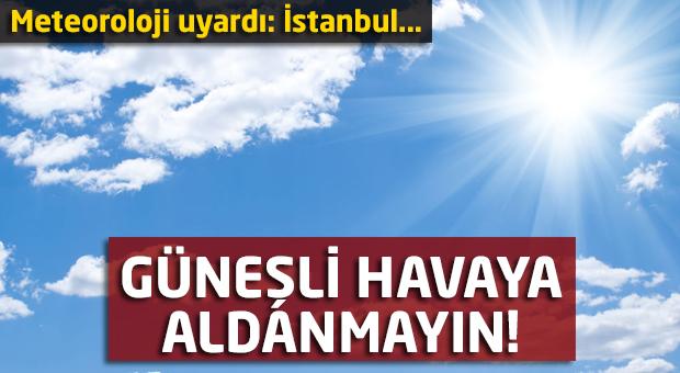 Meteoroloji uyardı: İstanbul'da bugün...