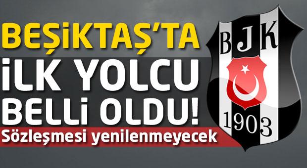 Beşiktaş'ta ilk yolcu belli oldu!