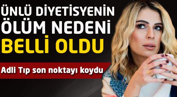 Ünlü diyetisyen Yelda Kahvecioğlu'nun ölüm nedeni belli oldu