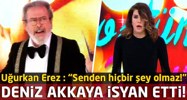 Uğurkan Erez Deniz Akkaya'ya demediğini bırakmadı